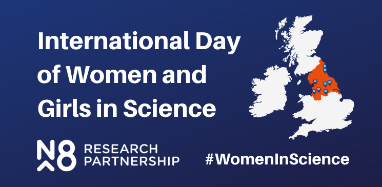 International Day of Women and Girls in Science - N8 Research Partnership